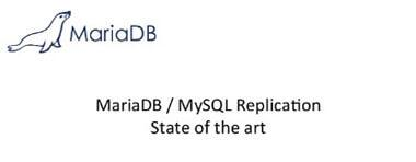 Webinar: MariaDB/MySQL Replication: State of the art - 18. December 2014