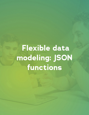 Flexible data modeling: JSON functions